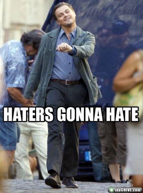 a-heckler-dancing-man-haters-gonna-hate-meme.jpg
